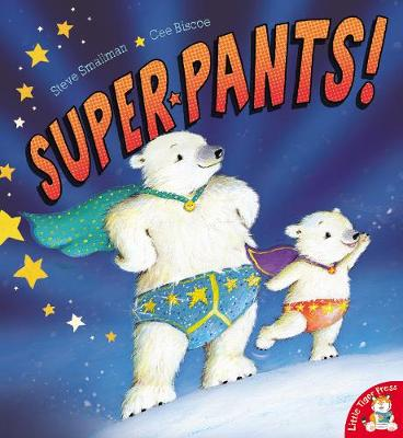 Super Pants! by Steve Smallman, Cee Biscoe