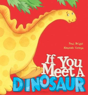 If You Meet a Dinosaur by Paul Bright