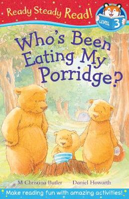 Who's Been Eating My Porridge? by M. Christina Butler