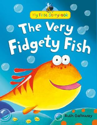 The Very Fidgety Fish by Ruth Galloway