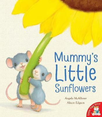 Mummy's Little Sunflowers by Little Tiger Press
