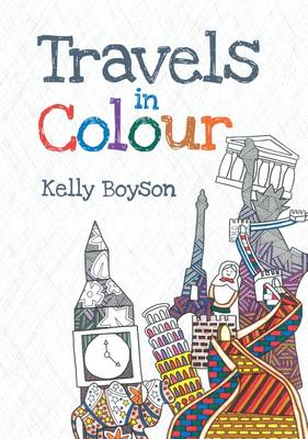 Travels in Colour by Kelly Boyson