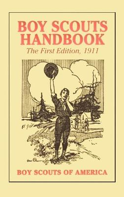 Boy Scouts Handbook, 1st Edition, 1911 by Boy Scouts of America