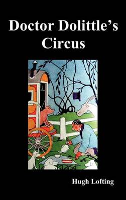 Dr. Dolittle's Circus by Hugh Lofting