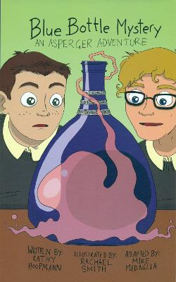 Blue Bottle Mystery - The Graphic Novel An Asperger Adventure by Kathy Hoopmann