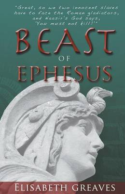 Beast of Ephesus by Elisabeth Greaves