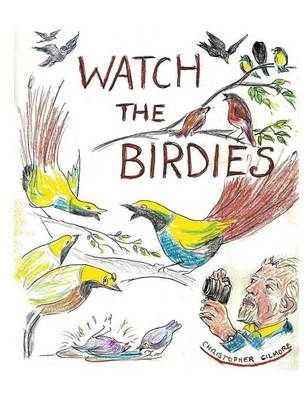 Watch the Birdie by Christopher Gilmore