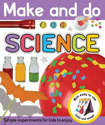 Science Make & Do by Roger Priddy
