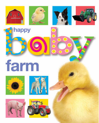 Happy Baby Farm by Roger Priddy