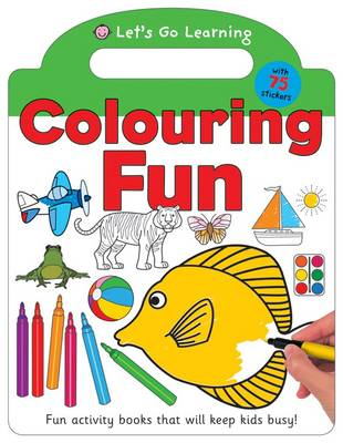 Colouring Fun Let's Go Learning by Roger Priddy