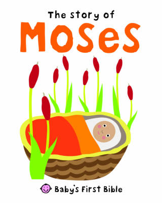 The Story of Moses by Roger Priddy