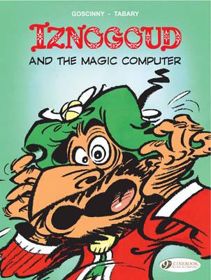 Iznogoud Iznogoud and the Magic Computer Iznogoud and the Magic Computer by Goscinny
