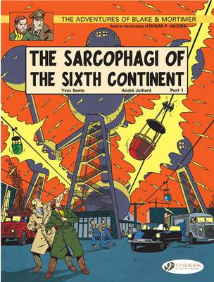 The Adventures of Blake and Mortimer The Sarcophagi of the Sixth Continent, Part 1 by Yves Sente
