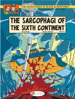 The Adventures of Blake and Mortimer The Sarcophagi of the Sixth Continent, Part 2 by Andre Juillard, Yves Sente