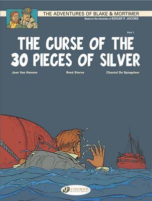 The Adventures of Blake and Mortimer The Curse of the 30 Pieces of Silver, Part 1 by Jean van Hamme