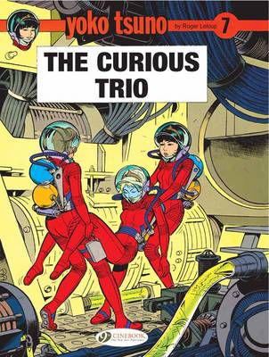 Yoko Tsuno Curious Trio by Roger Leloup