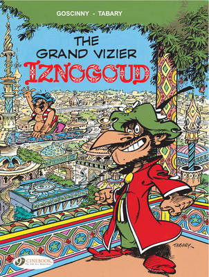 Iznogoud The Grand Vizier Izngoud, Volume 9 Grand Vizier Iznogoud by Goscinny