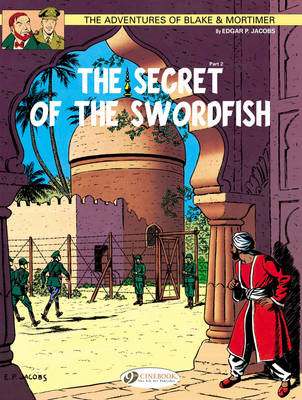 The Adventures of Blake and Mortimer The Secret of the Swordfish, Part 2 by Edgar P. Jacobs