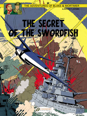 The Adventures of Blake and Mortimer The Secret of the Swordfish, Part 3 by Edgar P. Jacobs