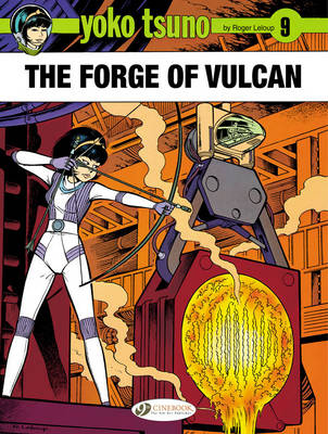 Yoko Tsuno Forge of Vulcan by Roger Leloup