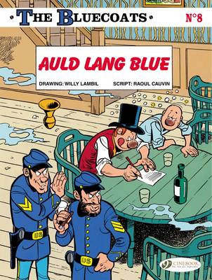 The Bluecoats Auld Lang Blue by Raoul Cauvin