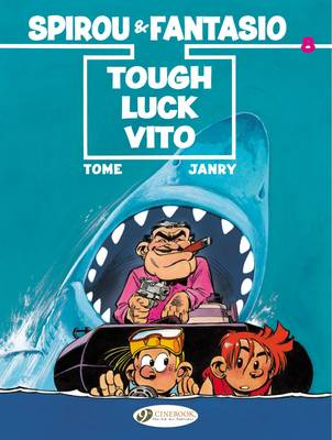 Spirou & Fantasio - Tough Luck Vito by Tome