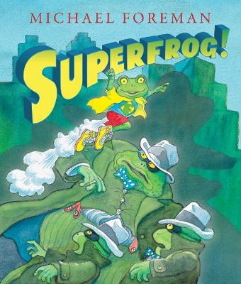 Superfrog! by Michael Foreman