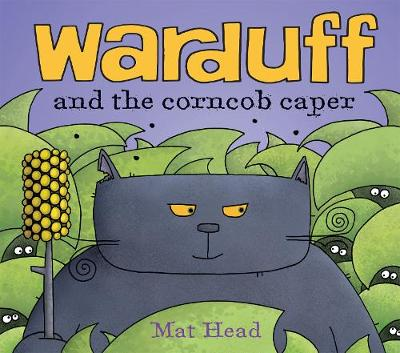 Warduff and the Corncob Caper by Mat Head