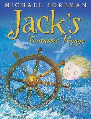 Jack's Fantastic Voyage by Michael Foreman