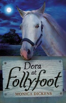 Dora at Follyfoot by Monica Dickens