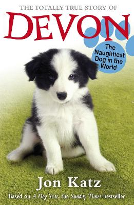 The Totally True Story of Devon The Naughtiest Dog in the World by Jon (Author) Katz