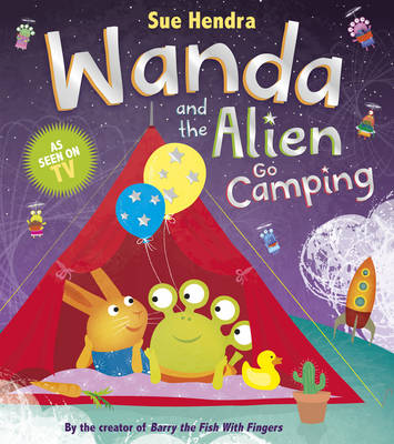Wanda and the Alien Go Camping by Sue Hendra