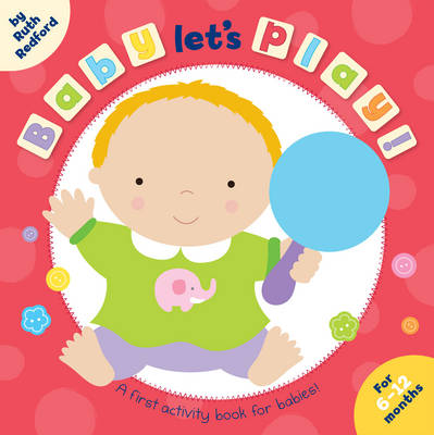 Baby, Let's Play by Ruth (Editor-Children's Picture Books) Redford