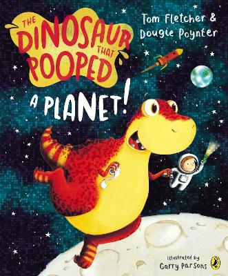The Dinosaur That Pooped A Planet! by Tom Fletcher, Dougie Poynter