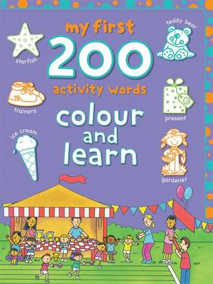My First 200 Activity Words Colour and Learn by Lyn Coutts