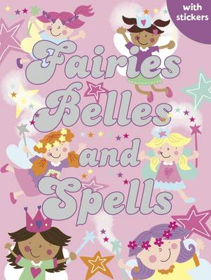 Fairies, Belles and Spells Colouring, Stickers, Activities by Gemma Cooper