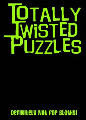 Totally Twisted (Definitely Not for Sloths!) Totally Twisted Puzzles & Activities by Honor Head