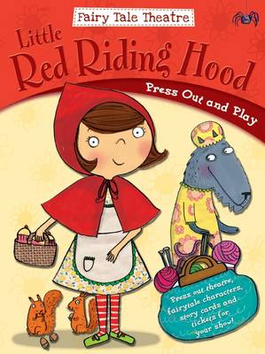 Fairytale Theatre Little Red Riding Hood Press Out & Play by Gemma Cooper