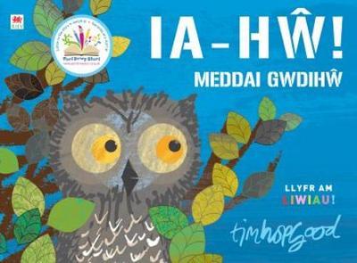 Ia-Hw! Meddai Gwdihw by Tim Hopgood