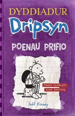 Dyddiadur Dripsyn: Poenau Prifio by Jeff Kinney