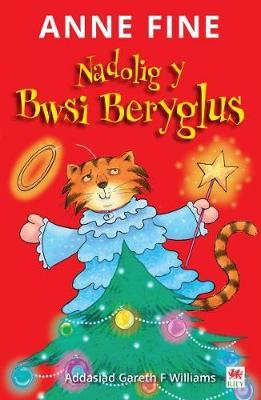 Cyfres Pwsi Beryglus: 5. Nadolig y Bwsi Beryglus by Anne Fine