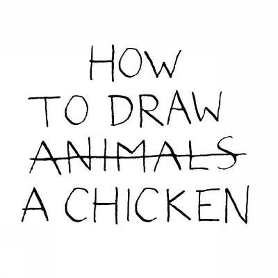 How to Draw a Chicken by Jean-Vincent Senac