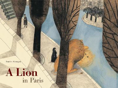 Lion in Paris by Beatrice Alemagna
