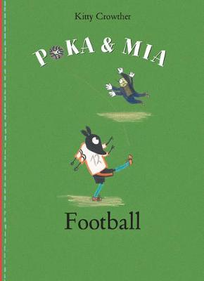 Poka and Mia: Football by Kitty Crowther