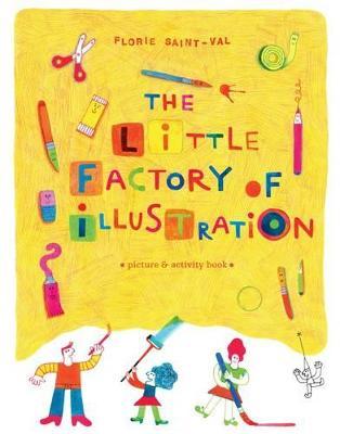 Little Factory of Illustration by Florie Saint-Val