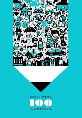 100 Colouring Book by Dominika Lipniewska