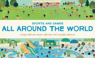 All Around the World: Sports and Games by Geraldine Cosneau