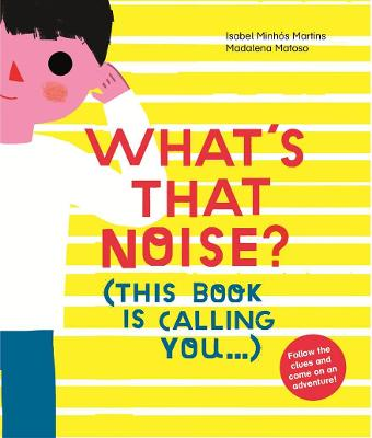 What's That Noise? by Isabel Minhos Martins, Mad