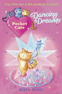 Pocket Cats: Dancing Dreams by Kitty Wells