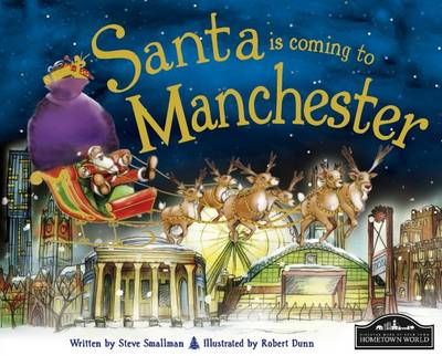 Santa is Coming to Manchester by Steve Smallman